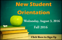 New Student Orientation, Wednesday, August 3, 2016, Fall 2016, Click Here to Sign Up